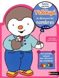 Avec T'choupi, je découvre les nombres : petite section (3-4 ans)