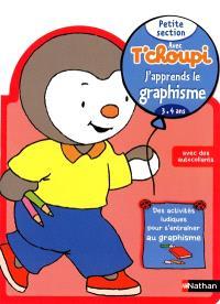 Avec T'choupi, j'apprends le graphisme : petite section (3-4 ans)
