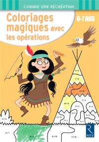 Coloriages magiques avec les opérations : 6-7 ans