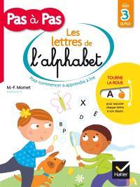 Les lettres de l'alphabet : pour commencer à apprendre à lire : dès 3 ans