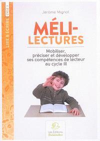 Méli-lectures : mobiliser, préciser et développer ses compétences de lecteur au cycle 3
