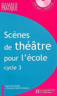 Scènes de théâtre pour l'école, cycle 3