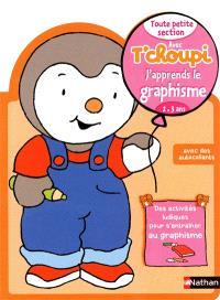 Avec T'choupi, j'apprends le graphisme : toute petite section (2-3 ans)