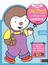 Avec T'choupi, je découvre les nombres : toute petite section (2-3 ans)