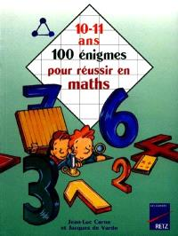 100 jeux tests pour bien résoudre les problèmes de maths, 10-11 ans