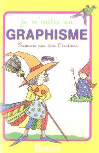 Je m'initie au graphisme : premiers pas vers l'écriture