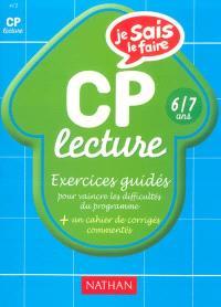 Lecture CP, 6-7 ans : exercices guidés pour vaincre les difficultés du programme