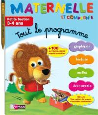 Maternelle et compagnie, tout le programme : petite section, 3-4 ans : graphisme, lecture, maths, découverte