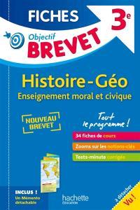 Histoire géo, enseignement moral et civique, 3e : tout le programme ! : nouveau brevet