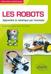 Les robots : apprendre la robotique par l'exemple