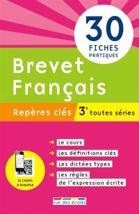 Brevet français, 3e toutes séries : repères clés : 30 fiches pratiques, nouveau programme