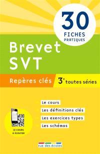 Brevet SVT, 3e toutes séries : repères clés : 30 fiches pratiques