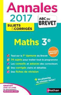 Maths 3e : annales, sujets & corrigés 2017