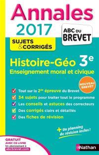 Histoire géo, enseignement moral et civique, 3e : 2017 : nouveau brevet
