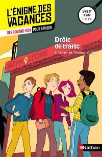 Drôle de trafic : des romans-jeux pour réviser : de la 6e à la 5e, 11-12 ans