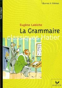 La grammaire. Suivi de L'anglais tel qu'on le parle