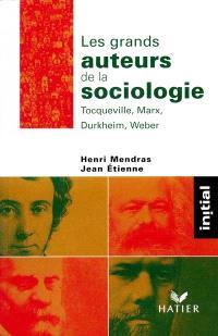 Les grands auteurs de la sociologie : Durkheim, Marx, Tocqueville, Weber