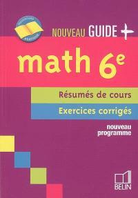 Math 6e : résumés de cours, exercices corrigés : nouveau programme