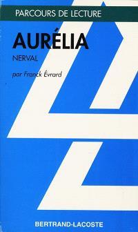 Aurélia, Gérard de Nerval