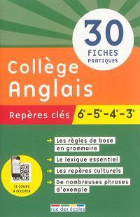 Collège anglais : repères clés, 6e-5e-4e-3e : 30 fiches pratiques