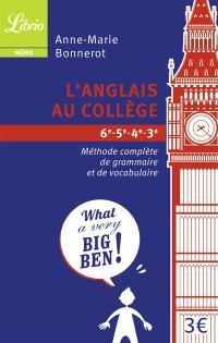 L'anglais au collège, 6e-5e-4e-3e : méthode complète de grammaire et de vocabulaire