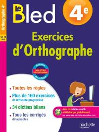 Le Bled : exercices d'orthographe 4e, 13-14 ans
