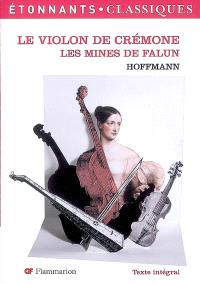 Le violon de Crémone; Les mines de Falun