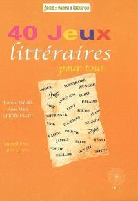 40 jeux littéraires pour tous : conseillé en 4e-3e