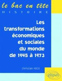 Les transformations économiques et sociales du monde de 1945 à 1973