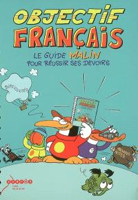 Objectif français : le guide malin pour réussir ses devoirs