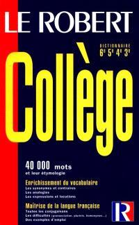 Le Robert collège : dictionnaire 6e, 5e, 4e, 3e