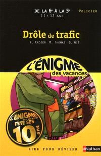 Drôle de trafic : lire pour réviser : de la 6e à la 5e, 11-12 ans, policier