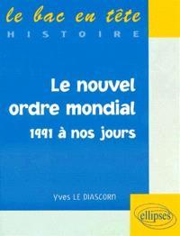 Le nouvel ordre mondial : 1991 à nos jours
