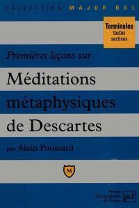 Premières leçons sur les Méditations métaphysiques de Descartes
