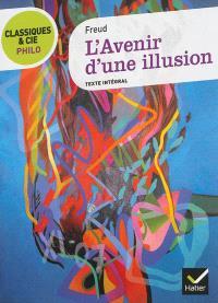 L'avenir d'une illusion : texte intégral