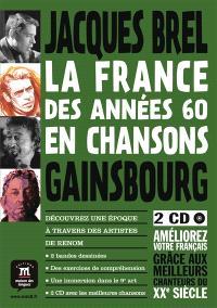 La France des années 60 en chansons : Gainsbourg, Jacques Brel : améliorez votre français grâce aux meilleurs chanteurs du XXe siècle