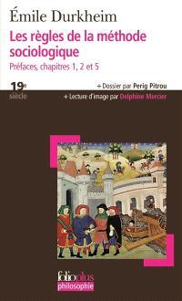 Les règles de la méthode sociologique : préfaces, chapitres 1, 2 et 5