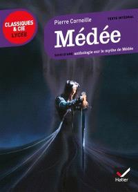 Médée : suivi d'une anthologie sur le mythe de Médée