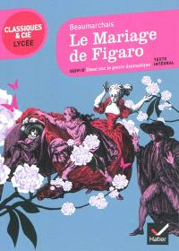 La folle journée ou Le mariage de Figaro; Suivi de Essai sur le genre dramatique