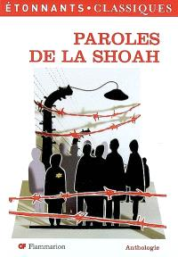 Paroles de la Shoah : anthologie