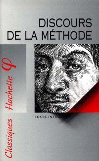 Discours de la méthode : texte intégral conforme à l'édition de 1637