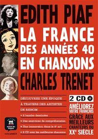 La France des années 40 en chansons : Edith Piaf, Charles Trenet