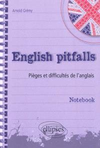 English pitfalls : pièges et difficultés de l'anglais : notebook