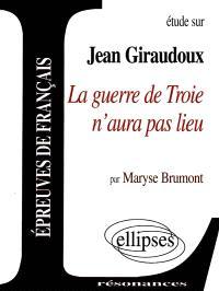 Etude sur Jean Giraudoux, La guerre de Troie n'aura pas lieu