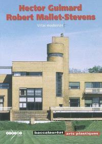 Hector Guimard, Robert Mallet-Stevens : villas modernes