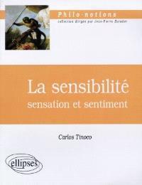 La sensibilité : sensation et sentiment