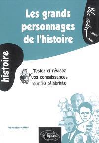 Les grands personnages de l'histoire : testez et révisez vos connaissances sur 70 célébrités