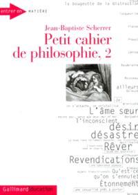 Petit cahier de philosophie. Volume 2