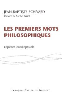 Premiers mots philosophiques : repères conceptuels