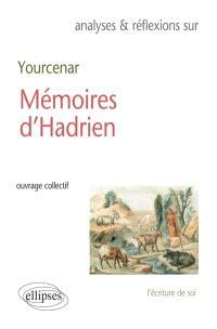 Yourcenar, Mémoires d'Hadrien : l'écriture de soi